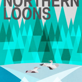 Poster Design by Life Lurking Great Northern Loons