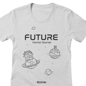 Future Home Owner T-shirt Designed For Redfin